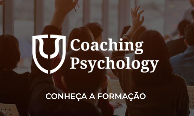 Conheça a Formação em Coaching Psychology